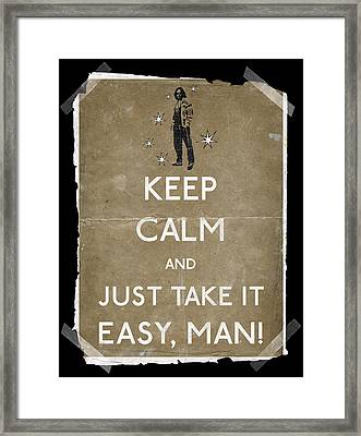 Keep Calm And Just Take It Easy Man 14 Framed Print by Filippo B