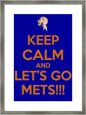 Keep Calm And Lets Go Mets Framed Print by James Kirkikis