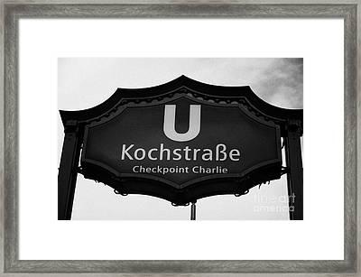 Kochstrasse U-bahn Station Sign Checkpoint Charlie Berlin Germany Framed Print by Joe Fox