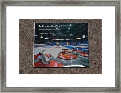 Ladies You Have The Ice - The 2009 Scotties Tournament Of Hearts Framed Print by Lawrence Christopher