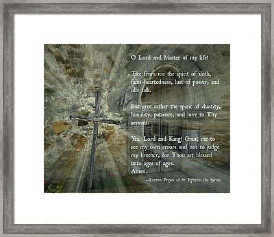 Lenten Prayer Of Saint Ephrem The Syrian Framed Print by Stephen Stookey