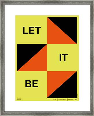Let It Be Poster Framed Print by Naxart Studio