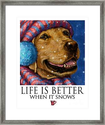 Life Is Better When It Snows Yellow Lab With Hat And Scarf Framed Print by Kathleen Harte Gilsenan