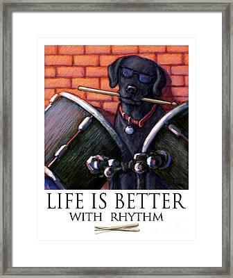 Life Is Better With Rhythm Black Lab Drummer Framed Print by Kathleen Harte Gilsenan