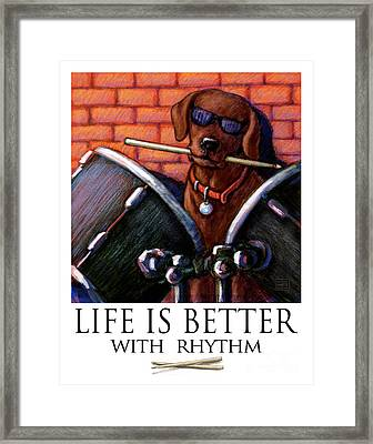 Life Is Better With Rhythm Chocolate Lab Drummer Framed Print by Kathleen Harte Gilsenan