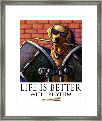 Life Is Better With Rhythm Yellow Lab Drummer Framed Print by Kathleen Harte Gilsenan