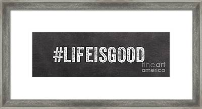 Life Is Good Framed Print by Linda Woods