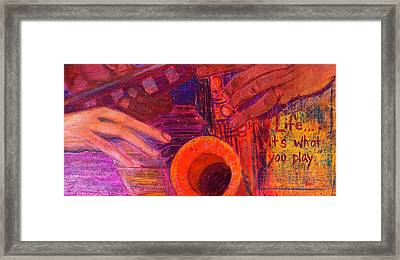 Life...it's What You Play Framed Print by Debi Starr