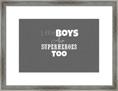 Little Boys Are Superheroes Too Framed Print by Chastity Hoff