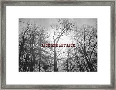 Live And Let Live Framed Print by Gerlinde Keating - Galleria GK Keating Associates Inc