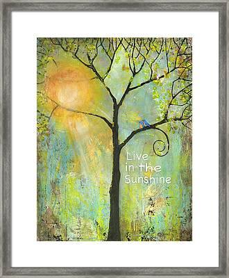Live In The Sunshine Framed Print by Blenda Studio