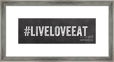 Live Love Eat Framed Print by Linda Woods