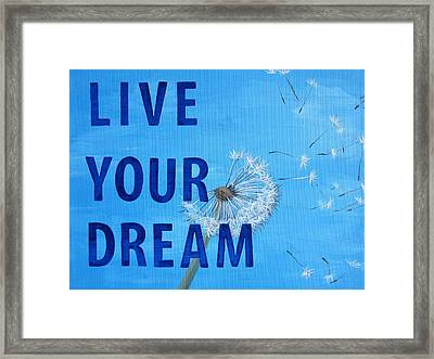 Live Your Dream 12x16 Framed Print by Michelle Eshleman