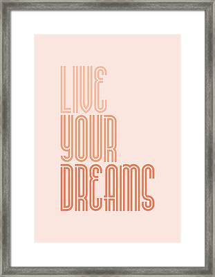 Live Your Dreams Wall Decal Wall Words Quotes, Poster Framed Print by Lab No 4 - The Quotography Department