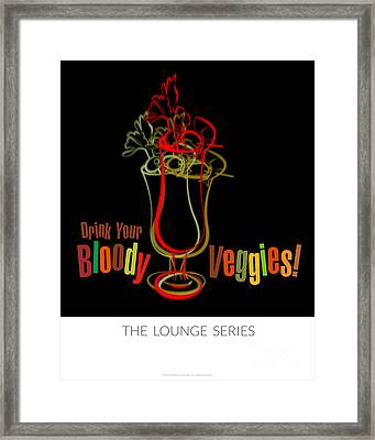 Lounge Series - Drink Your Bloody Veggies Framed Print by Mary Machare