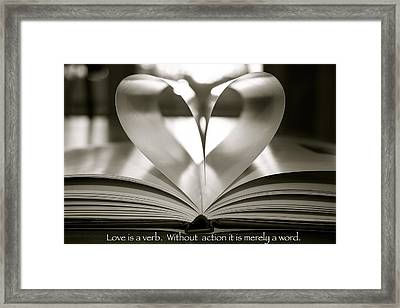 Love Is A Verb. Without Action It Is Merely A Word. Framed Print by Jennifer Lamanca Kaufman