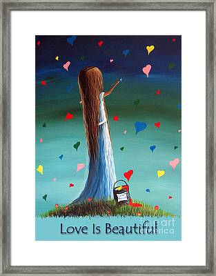 Love Is Beautiful By Shawna Erback Framed Print by Shawna Erback