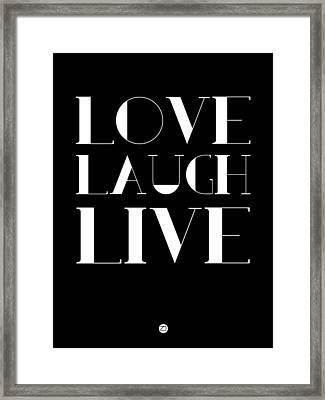 Love Laugh Live Poster 1 Framed Print by Naxart Studio