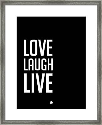 Love Laugh Live Poster Black Framed Print by Naxart Studio