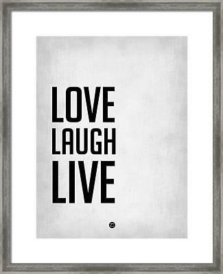 Love Laugh Live Poster Grey Framed Print by Naxart Studio