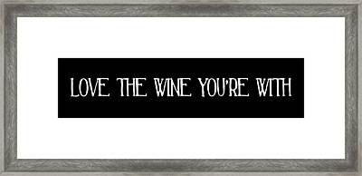 Love The Wine You're With Framed Print by Jaime Friedman