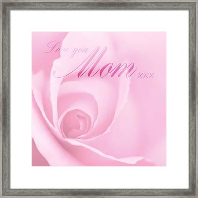 Love You Mom Pink Rose Framed Print by Natalie Kinnear