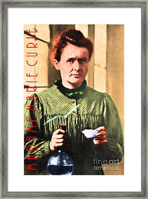 Madame Marie Curie 20140625 With Text Framed Print by Wingsdomain Art and Photography