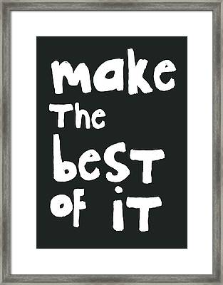 Make The Best Of It- Black And White Framed Print by Linda Woods