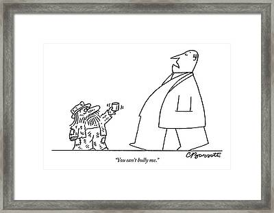 Man Says While Passing A Decrepit Beggar That Framed Print by Charles Barsotti