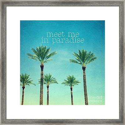 Meet Me In Paradise- Palm Trees With Typography Framed Print by Sylvia Cook
