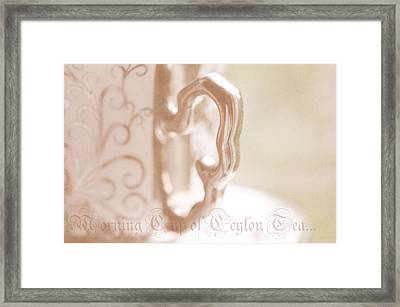 Morning Cup Of Ceylon Tea Framed Print by Jenny Rainbow
