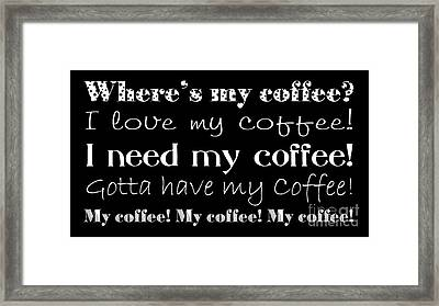My Coffee Framed Print by Andee Design