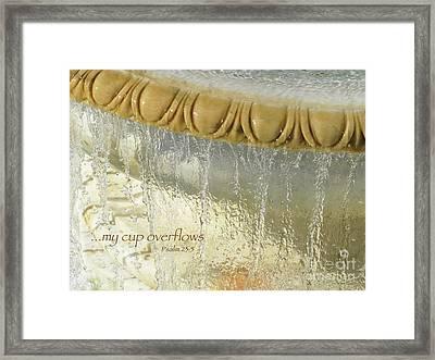 My Cup Overflows Framed Print by Ann Horn