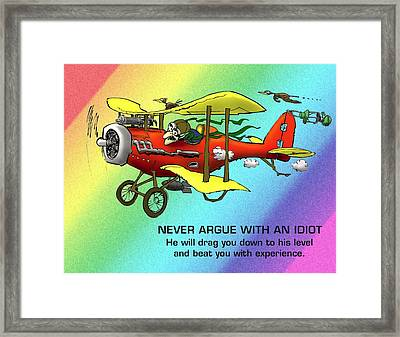 Never Argue With An Idiot Framed Print by Mike Flynn