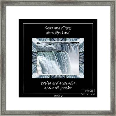 Niagara Falls Seas And Rivers Bless The Lord Praise And Exalt Him Above All Forever Framed Print by Rose Santuci-Sofranko