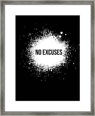 No Excuses Poster Black  Framed Print by Naxart Studio