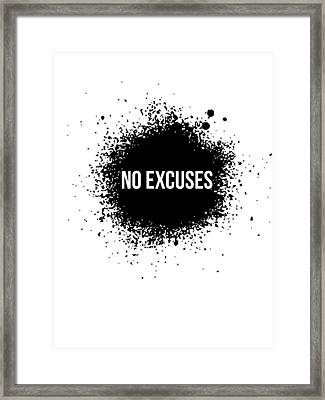 No Excuses Poster White Framed Print by Naxart Studio