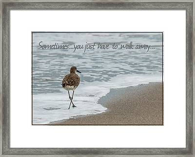 Sometimes You Just Have To Walk Away Framed Print by Patti Deters