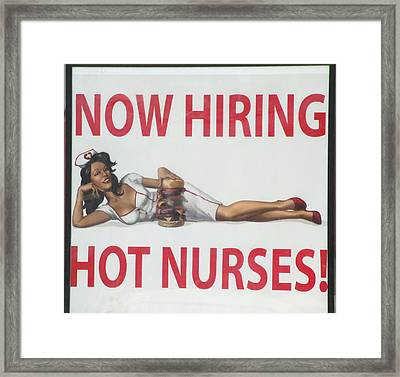 Now Hiring Hot Nurses Framed Print by Kay Novy