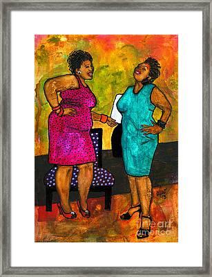 Oh Girl Don't Make Me Laugh Framed Print by Angela L Walker
