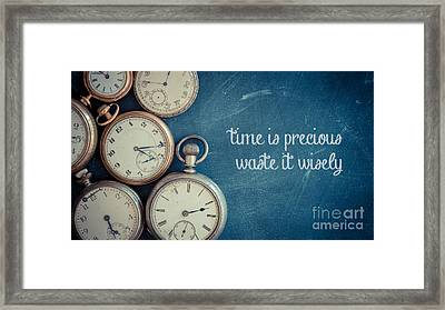 Time Is Precious Waste It Wisely Framed Print by Edward Fielding