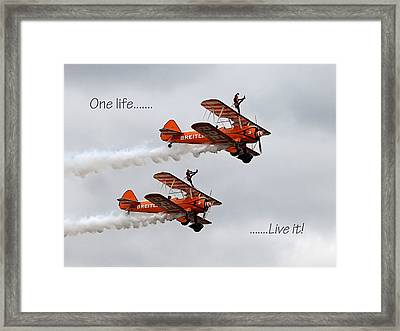 One Life - Live It - Wing Walkers Framed Print by Gill Billington