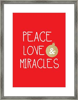 Peace Love And Miracles With Christmas Ornament Framed Print by Linda Woods