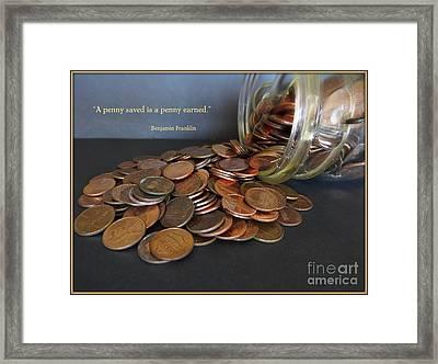 Penny Saved Penny Earned - Benjamin Franklin Framed Print by Ella Kaye Dickey