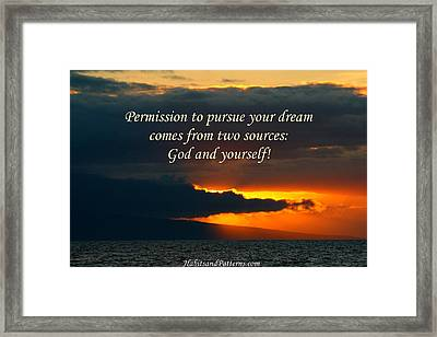 Permission To Pursue Your Dream Framed Print by Pharaoh Martin