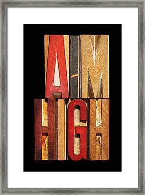 Phrase Aim High Framed Print by Donald  Erickson