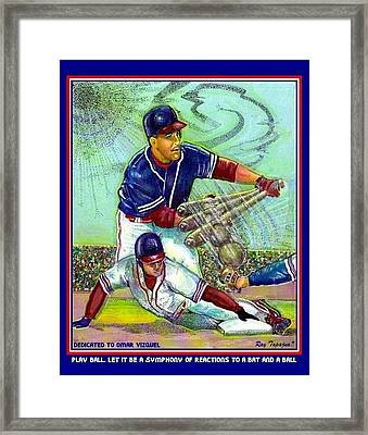 Play Ball Dedicated To Omar Vizquel Framed Print by Ray Tapajna