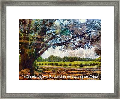 Psalm 116 9 Framed Print by Michelle Greene Wheeler