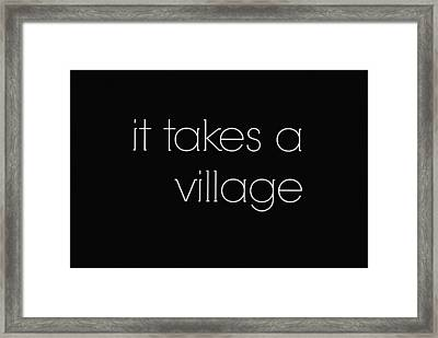 Raising Children It Takes A Village Framed Print by Chastity Hoff