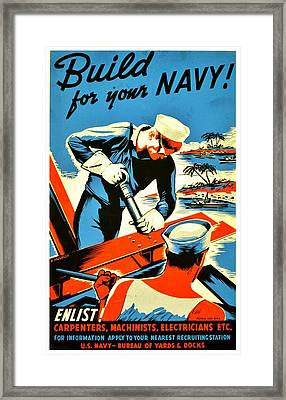 Recruiting Poster - Ww2 - Build Your Navy Framed Print by Benjamin Yeager
